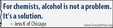 For chemists, alcohol is not a problem.