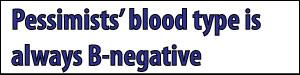 A pessimist's blood type
