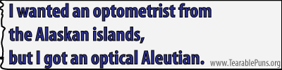 I wanted an optometrist from the Alaskan islands