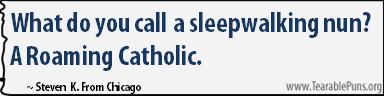 What do you call a sleepwalking nun?