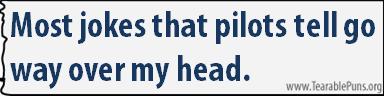 Most jokes that pilots tell