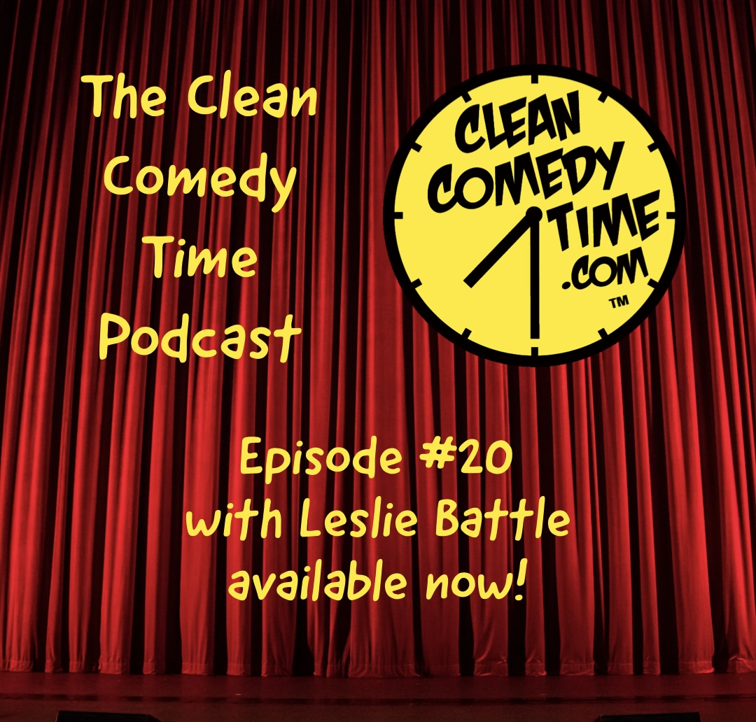 Clean Comedy Time Podcast - Leslie Battle