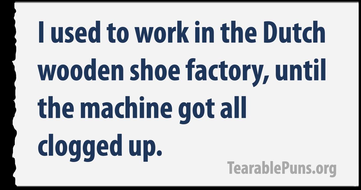 wooden shoe factory