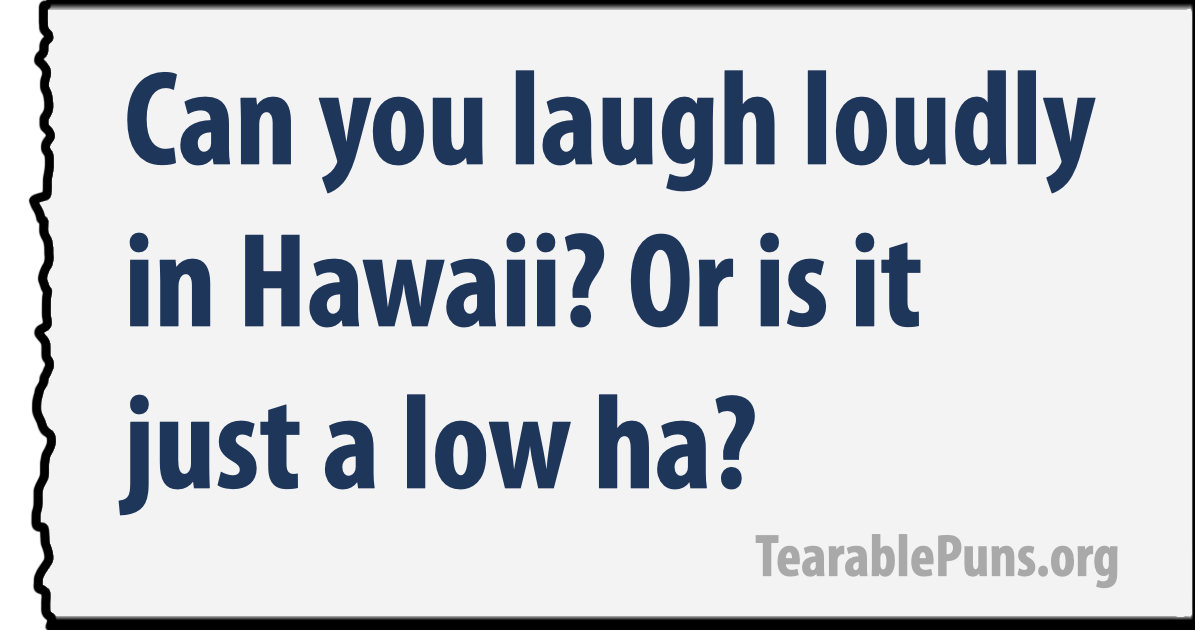 Laugh Loudly in Hawaii