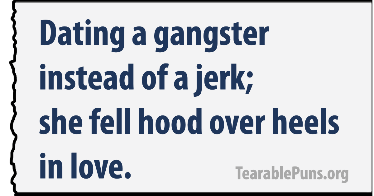 Dating a gangster instead of a jerk; she fell hood over heels in love.