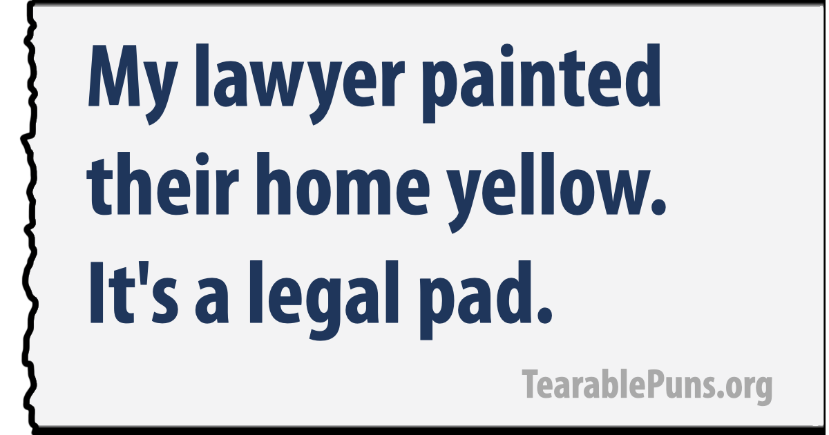 My lawyer painted their home yellow. It's a legal pad.