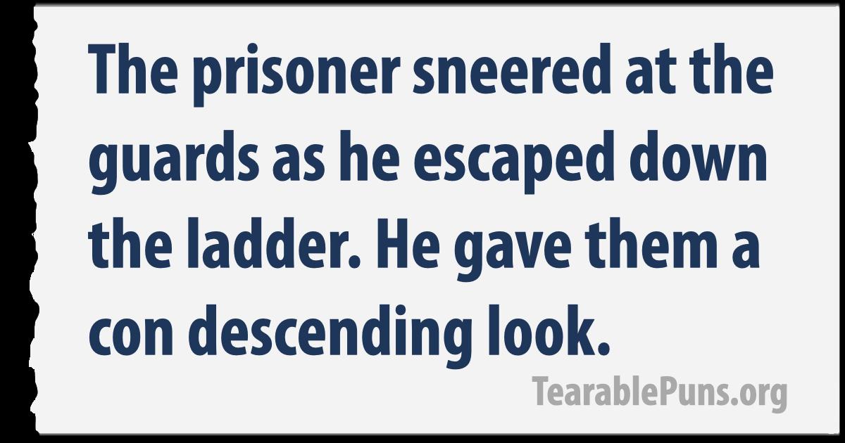 The prisoner sneered