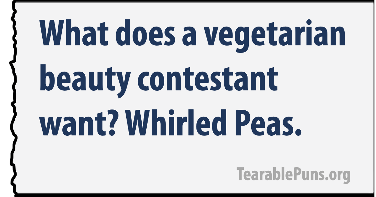 What does a vegetarian beauty contestant want?