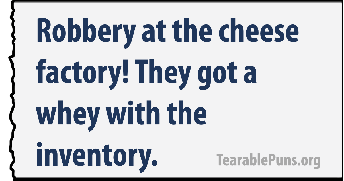 Robbery at the cheese factory
